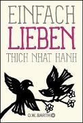 Cover-Bild zu Thich Nhat Hanh: Einfach lieben