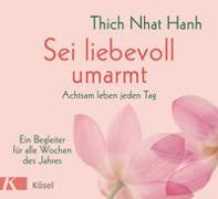 Cover-Bild zu Thich Nhat Hanh: Sei liebevoll umarmt