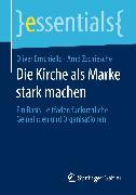 Cover-Bild zu Die Kirche als Marke stark machen (eBook) von Zschiesche, Arnd