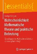 Cover-Bild zu Wahrscheinlichkeit - Mathematische Theorie und praktische Bedeutung (eBook) von Stegen, Rüdiger