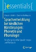 Cover-Bild zu Sprachentwicklung bei kindlichen Hörstörungen: Phonetik und Phonologie (eBook) von Hoffmann, Vanessa
