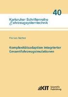 Cover-Bild zu Komplexitätsadaption integrierter Gesamtfahrzeugsimulationen von Netter, Florian