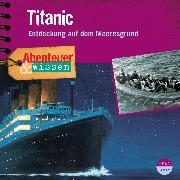 Cover-Bild zu Abenteuer & Wissen: TItanic (Audio Download) von Nielsen, Maja