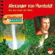 Cover-Bild zu Abenteuer & Wissen: Alexander von Humboldt (Audio Download) von Steudtner, Robert
