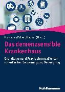 Cover-Bild zu Das demenzsensible Krankenhaus (eBook) von Klie, Thomas (Beitr.)