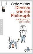 Cover-Bild zu Denken wie ein Philosoph von Ernst, Gerhard