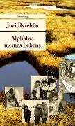 Cover-Bild zu Alphabet meines Lebens von Rytchëu, Juri