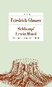 Cover-Bild zu Schlumpf Erwin Mord von Glauser, Friedrich