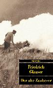 Cover-Bild zu Der alte Zauberer von Glauser, Friedrich