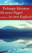 Cover-Bild zu Du meine Pappel im roten Kopftuch von Aitmatow, Tschingis