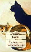 Cover-Bild zu Die Katze aus dem kleinen Café von Colette, Sidonie-Gabrielle