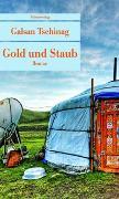 Cover-Bild zu Gold und Staub von Tschinag, Galsan