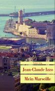 Cover-Bild zu Mein Marseille von Izzo, Jean-Claude