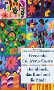 Cover-Bild zu Der Mönch, das Kind und die Stadt von Castro, Fernando Contreras