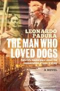 Cover-Bild zu The Man Who Loved Dogs (eBook) von Padura, Leonardo