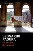 Cover-Bild zu La novela de mi vida von Padura, Leonardo