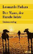 Cover-Bild zu Der Mann, der Hunde liebte (eBook) von Padura, Leonardo