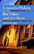 Cover-Bild zu Die Palme und der Stern (eBook) von Padura, Leonardo