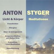Cover-Bild zu Licht und Körpermeditation, Schweizerdeutsch von Styger, Anton