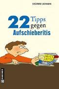 Cover-Bild zu 22 Tipps gegen Aufschieberitis von Lachmann, Siegfried