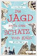 Cover-Bild zu Waidmann, Angela: Die Jagd nach dem Schatz von Köln (eBook)