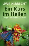 Cover-Bild zu Ein Kurs im Heilen von Albrecht, Uwe