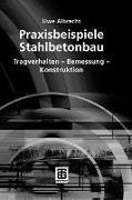 Cover-Bild zu Praxisbeispiele Stahlbetonbau (eBook) von Albrecht, Uwe