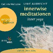 Cover-Bild zu Innerwise Meditationen - Inner Yoga - Geführte Meditation (Audio Download) von Albrecht, Uwe