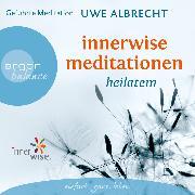 Cover-Bild zu Innerwise Meditationen - Heilatem (Audio Download) von Albrecht, Uwe