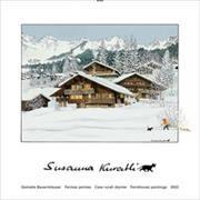 Cover-Bild zu Susanna Kuratli - 2022 - Gemalte Bauernhäuser - Kunstkalender von Kuratli, Susanna