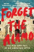 Cover-Bild zu Burrough, Bryan: Forget the Alamo
