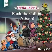 Cover-Bild zu Ben & Lasse - Banküberfall im Advent (Audio Download) von Voß, Harry