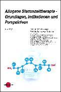 Cover-Bild zu Allogene Stammzelltherapie - Grundlagen, Indikationen und Perspektiven (eBook) von Zander, Axel R.