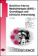 Cover-Bild zu Selektive Interne Radiotherapie (SIRT) - Grundlagen und klinische Anwendung (eBook) von Zöphel, Klaus
