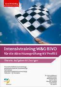 Cover-Bild zu Intensivtraining Wirtschaft und Gesellschaft (W&G) BIVO / Intensivtraining W&G BIVO für die Abschlussprüfung KV Profil E von Birchmeier, Elias