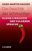 Cover-Bild zu Das Feuchte und das Schmutzige von Gauger, Hans-Martin