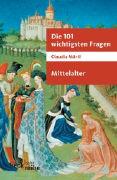 Cover-Bild zu Die 101 wichtigsten Fragen - Mittelalter von Märtl, Claudia