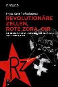 Cover-Bild zu Vukadinovic, Vojin Sasa: Revolutionäre Zellen, Rote Zora, OIR