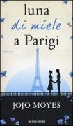 Cover-Bild zu Luna di miele a Parigi von Moyes, Jojo