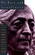 Cover-Bild zu Krishnamurti, Jiddu: On Love and Loneliness