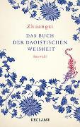 Cover-Bild zu Zhuangzi. Das Buch der daoistischen Weisheit von Kalinke, Viktor (Übers.)