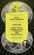 Cover-Bild zu GEGEN DEN HERRSCHAFTSANSPRUCH DER RELIGIONEN. DIE FÜNF KATECHISMEN von Voltaire