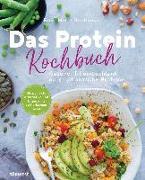 Cover-Bild zu Das Protein-Kochbuch: Gesund, fit und schlank durch pflanzliche Proteine - Die perfekte Alternative und Ergänzung zu tierischem Eiweiß von Donhauser, Rose Marie