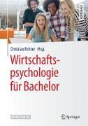 Cover-Bild zu Wirtschaftspsychologie für Bachelor von Fichter, Christian (Hrsg.)