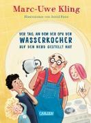 Cover-Bild zu Kling, Marc-Uwe: Der Tag, an dem der Opa den Wasserkocher auf den Herd gestellt hat (eBook)