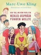 Cover-Bild zu Kling, Marc-Uwe: Der Tag, an dem Papa ein heikles Gespräch führen wollte