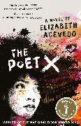 Cover-Bild zu Acevedo, Elizabeth: The Poet X - WINNER OF THE CILIP CARNEGIE MEDAL 2019