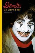 Cover-Bild zu Dimitri - Der Clown in mir von Gschwend, Hanspeter