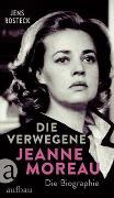 Cover-Bild zu Die Verwegene. Jeanne Moreau von Rosteck, Jens