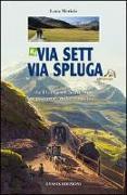 Cover-Bild zu Via Sett, Via Spluga von Merisio, Luca